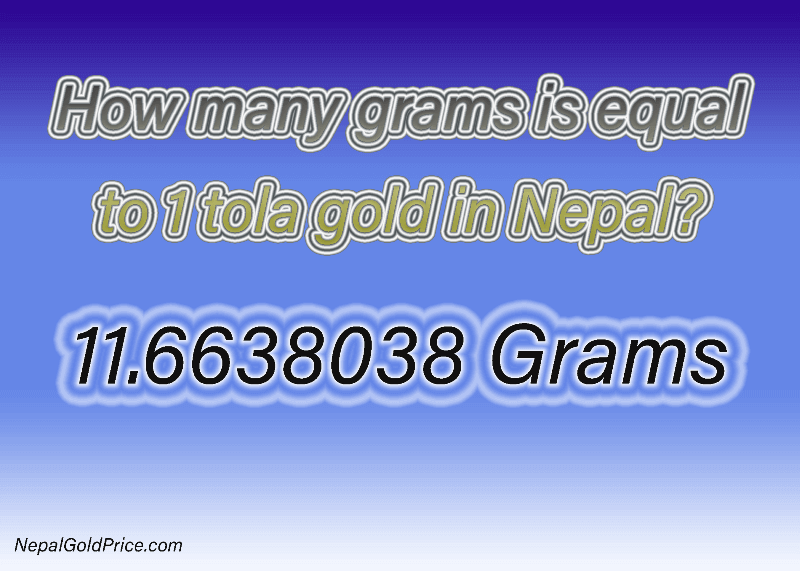 How many grams is equal to 1 tola gold in Nepal